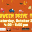Hallowwn Drive-Thru, Saturday October 31 from 4 - 6 pm